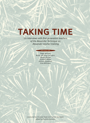 Taking Time. Interviews with Alexander Technique teacher trainers book cover